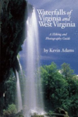 cover photo: Waterfalls of Virginia and West Virginia:  A Hiking and Photography Guide