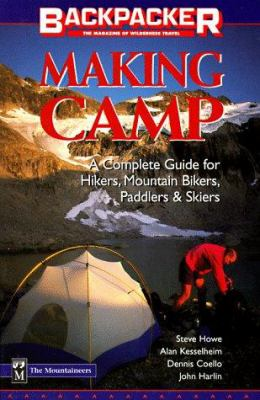 Details about Making camp : the complete guide for hikers, mountain bikers, paddlers & skiers
