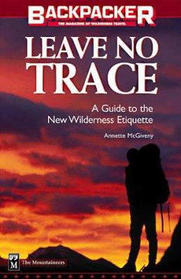 Details about Leave no trace : a practical guide to the new wilderness ethic