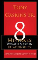 Eight Mistakes Women Make In Relationships : A Woman's Guide To Getting It Right by Gaskins, Tony © 2011 (Added: 10/13/16)