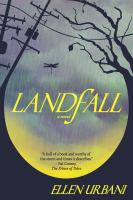 Landfall : A Novel by Urbani, Ellen © 2015 (Added: 2/2/16)