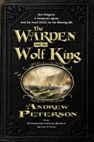 The+warden+and+the+wolf+king++sea+dragons+a+desperate+quest+and+the+final+battle+for+the+shining+isle by Peterson, Andrew © 2014 (Added: 3/22/17)