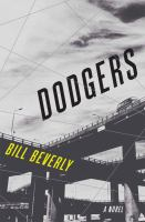 Dodgers : A Novel by Beverly, William © 2016 (Added: 5/10/16)