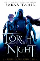 A Torch Against The Night by Tahir, Sabaa © 2016 (Added: 8/31/16)