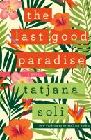 The Last Good Paradise by Soli, Tatjana © 2015 (Added: 4/23/15)