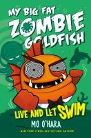 My+big+fat+zombie+goldfish++live+and+let+swim by O'Hara, Mo © 2016 (Added: 9/12/16)
