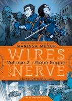 Wires And Nerve : Volume 2: Gone Rogue by Meyer, Marissa © 2018 (Added: 8/9/18)