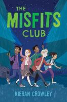 The+misfits+club by Crowley, Kieran © 2018 (Added: 3/7/18)