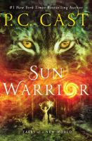 Sun Warrior : Tales Of A New World by Cast, P. C. © 2017 (Added: 10/24/17)