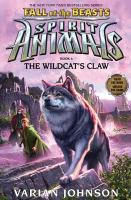 Spirit+animals++the+wildcats+claw by Johnson, Varian © 2017 (Added: 10/10/17)