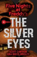 Five Nights At Freddy's : The Silver Eyes by Cawthon, Scott © 2016 (Added: 10/18/17)