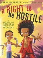 A Right To Be Hostile : The Boondocks Treasury by McGruder, Aaron © 2003 (Added: 7/14/16)