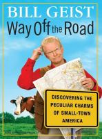 cover of Way Off the Road: Discovering the Peculiar Charms of Small-Town America