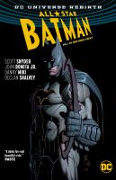 All-star Batman : Vol. 1, My Own Worst Enemy by Snyder, Scott © 2017 (Added: 9/13/17)