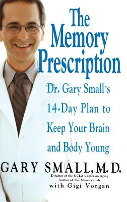 Details about The memory prescription : Dr. Gary Small's 14-day plan to keep your brain and body young