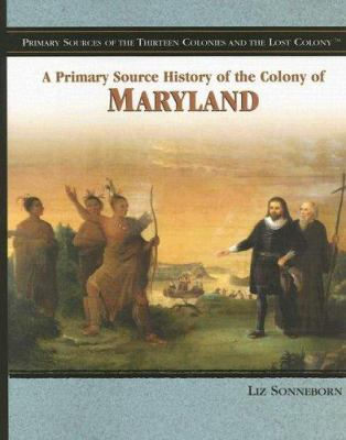 Book cover for A Primary Source History of the Colony of Maryland