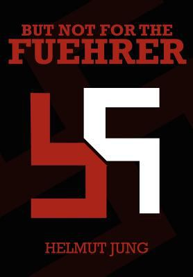 But not for the Fuehrer