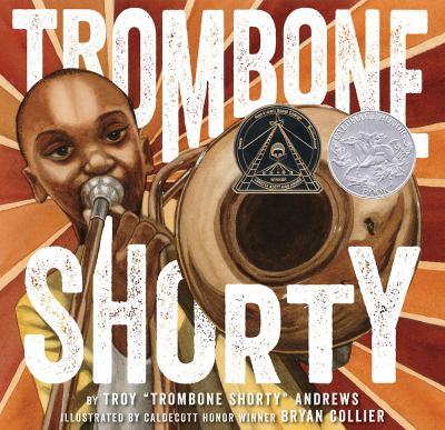Trombone Shorty by Troy Andrews; Bryan Collier (Illustrator)