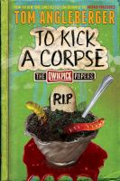 To+kick+a+corpse++the+qwikpick+papers by Angleberger, Tom © 2016 (Added: 4/14/16)