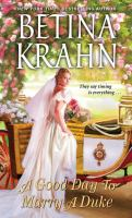 A Good Day To Marry A Duke by Krahn, Betina M. © 2017 (Added: 2/5/18)
