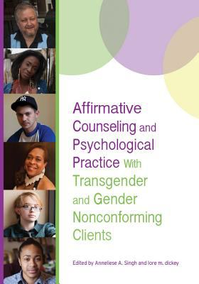 Book jacket for Affirmative Counseling and Psychological Practice with Transgender and Gender-Nonconforming Clients