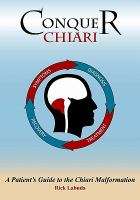 Conquer Chiari : A Patient's Guide To The Chiari Malformation by Labuda, Rick © 2008 (Added: 4/14/16)
