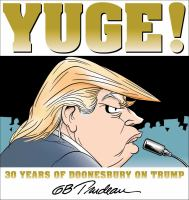 Yuge! : 30 Years Of Doonesbury On Trump by Trudeau, G. B. © 2016 (Added: 9/20/16)