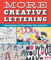 More Creative Lettering : Techniques & Tips From Top Artists by Doh, Jenny © 2015 (Added: 6/10/16)