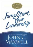 Jumpstart Your Leadership : A 90-day Improvement Plan by Maxwell, John C. © 2014 (Added: 3/18/15)