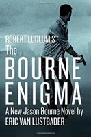 Robert Ludlum's The Bourne Enigma : A New Jason Bourne Novel by Lustbader, Eric © 2016 (Added: 6/21/16)