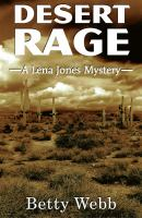 Desert Rage : A Lena Jones Mystery by Webb, Betty © 2014 (Added: 1/20/15)