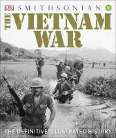 The Vietnam War : The Definitive Illustrated History by  © 2017 (Added: 7/12/17)