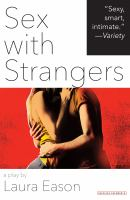 Sex With Strangers : A Play by Eason, Laura © 2014 (Added: 1/15/15)