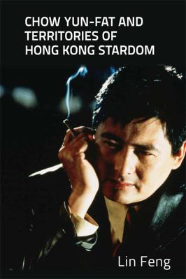 Chow yun fat and territories of hong kong stardom