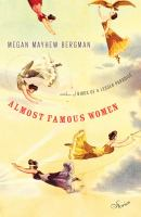 Almost Famous Women : Stories by Bergman, Megan Mayhew © 2015 (Added: 1/7/15)