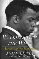 Walking With The Wind : A Memoir Of The Movement by Lewis, John © 2015 (Added: 9/26/16)
