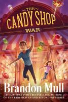 The+candy+shop+war by Mull, Brandon © 2014 (Added: 6/28/16)