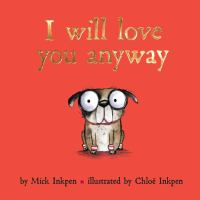 I+will+love+you+anyway by Inkpen, Mick © 2016 (Added: 7/14/17)