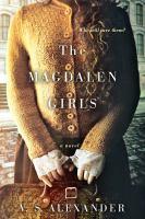 The Magdalen Girls by Alexander, V. S. © 2017 (Added: 1/6/17)