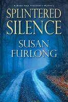 Splintered Silence by Furlong, Susan © 2018 (Added: 1/10/18)