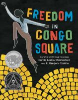 Freedom+in+congo+square by Weatherford, Carole Boston © 2016 (Added: 2/5/16)