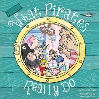 What+pirates+really+do by Joyce, Melanie © 2016 (Added: 9/21/16)