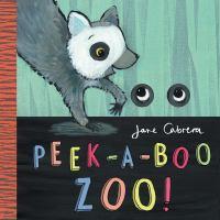 Peek-a-boo+zoo by Cabrera, Jane © 2017 (Added: 4/4/19)