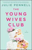 The Young Wives Club : A Novel by Pennell, Julie © 2017 (Added: 2/15/17)