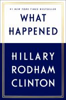 What Happened by Clinton, Hillary Rodham © 2017 (Added: 9/12/17)