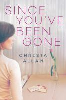 Since You've Been Gone by Allan, Christa © 2016 (Added: 3/14/17)