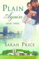 Plain Again : Book Three Of The Plain Fame Series by Price, Sarah © 2015 (Added: 4/20/16)