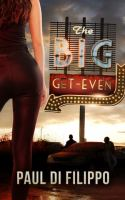 The Big Get-even by Di Filippo, Paul © 2018 (Added: 4/11/18)