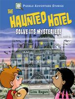 The+haunted+hotel++solve+its+mysteries by Regan, Lisa © 2019 (Added: 6/1/19)