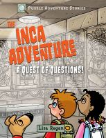 The+inca+adventure++a+quest+of+questions by Regan, Lisa © 2019 (Added: 6/1/19)